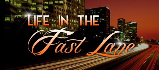 life_in_the_fast_lane_zps8dfd4689